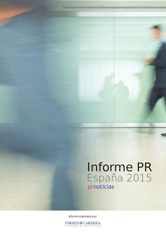 Informe PR España 2015 Informe elaborado por