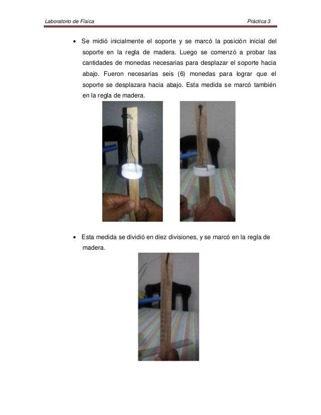 Laboratorio de Física                                                    Práctica 3             Se midió inicialmente el ...