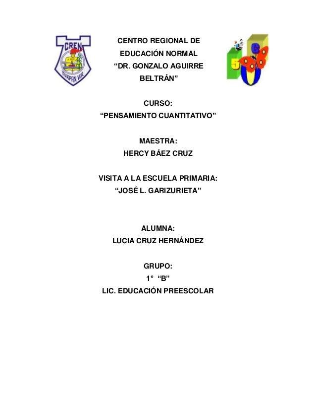 """CENTRO REGIONAL DE     EDUCACIÓN NORMAL   """"DR. GONZALO AGUIRRE          BELTRÁN""""           CURSO:""""PENSAMIENTO CUANTITATIVO..."""
