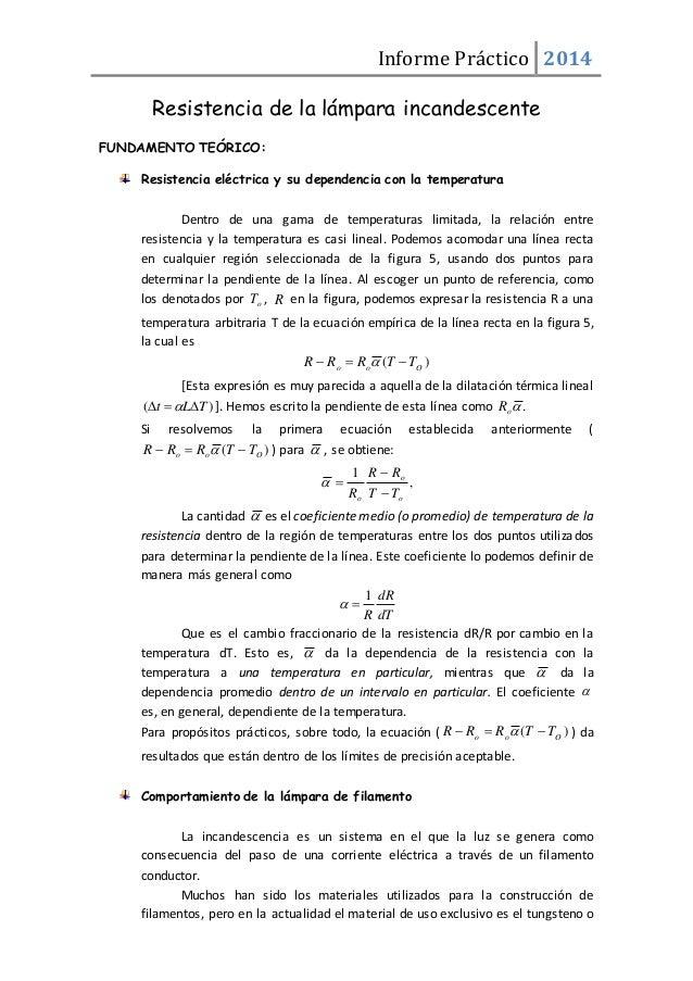 Informe Práctico 2014  Resistencia de la lámpara incandescente  FUNDAMENTO TEÓRICO:  Resistencia eléctrica y su dependenci...
