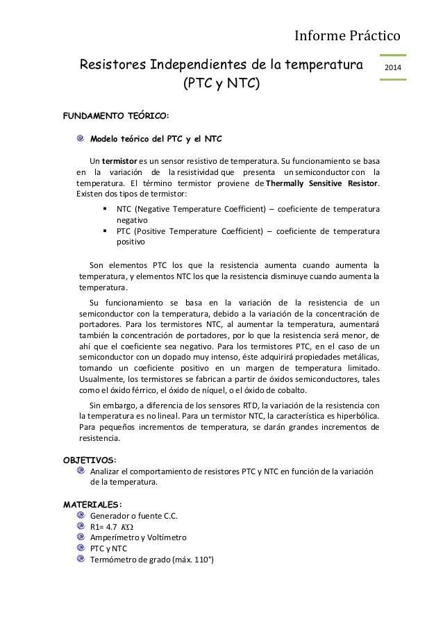 Informe Práctico  Resistores Independientes de la temperatura 2014  (PTC y NTC)  FUNDAMENTO TEÓRICO:  Modelo teórico del P...
