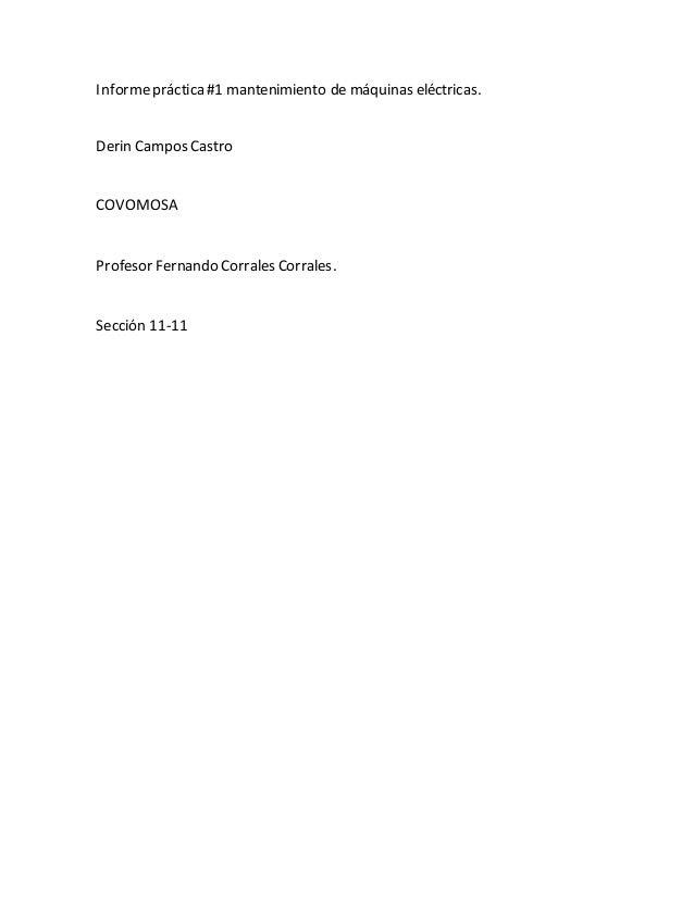 Informepráctica #1 mantenimiento de máquinas eléctricas. Derin Campos Castro COVOMOSA Profesor Fernando Corrales Corrales....