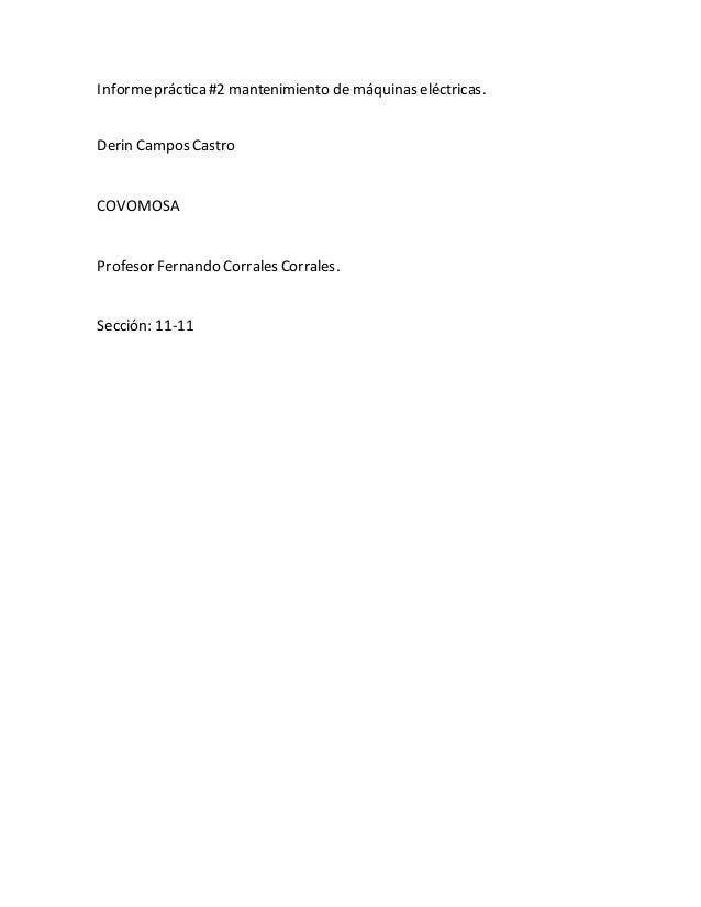 Informepráctica#2 mantenimiento de máquinas eléctricas. Derin Campos Castro COVOMOSA Profesor Fernando Corrales Corrales. ...