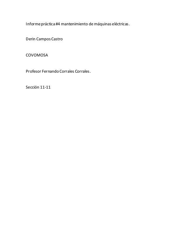 Informepráctica#4 mantenimiento de máquinas eléctricas. Derin Campos Castro COVOMOSA Profesor Fernando Corrales Corrales. ...