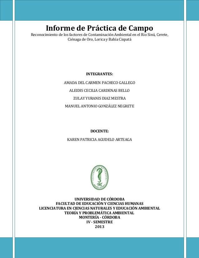 Informe de Práctica de Campo  Reconocimiento de los factores de Contaminación Ambiental en el Rio Sinú, Cerete, Ciénaga de...