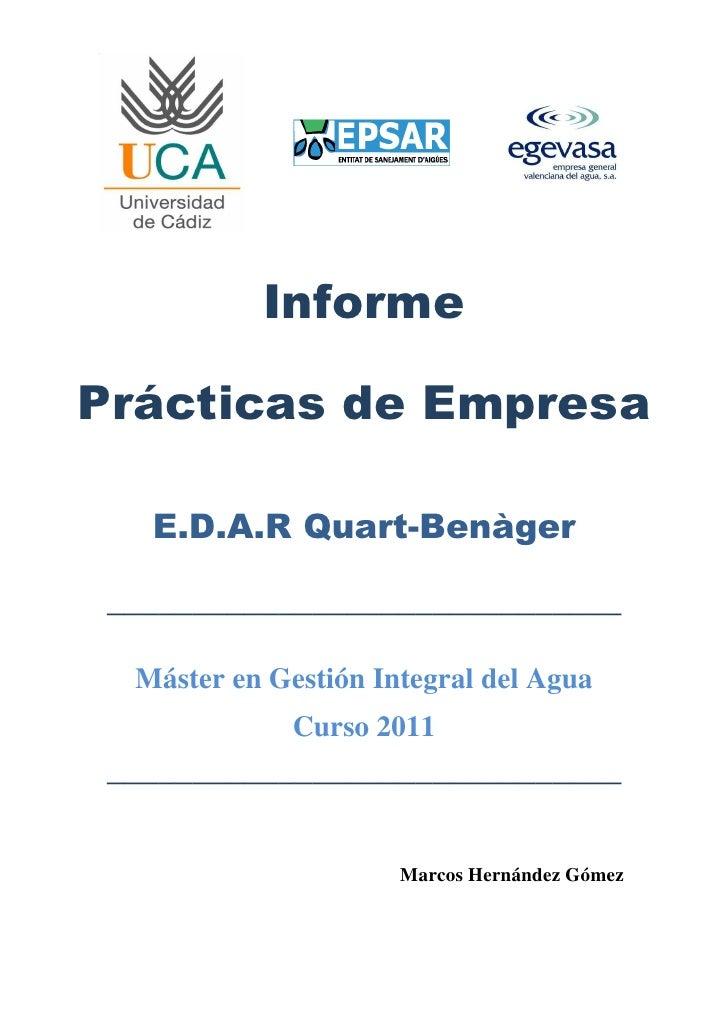 InformePrácticas de Empresa   E.D.A.R Quart-Benàger ______________________________  Máster en Gestión Integral del Agua   ...