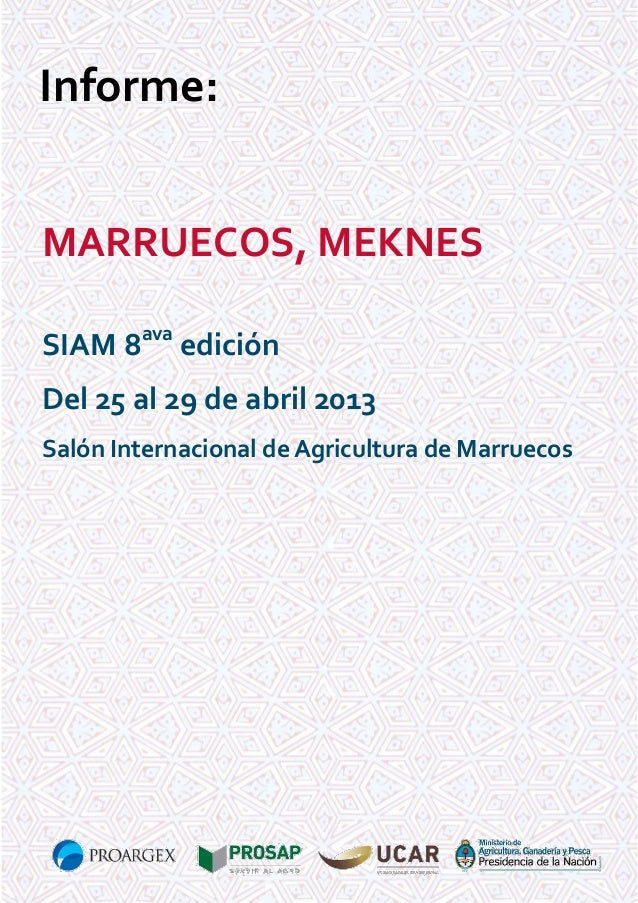 Informe: MARRUECOS, MEKNES SIAM 8ava edición Del 25 al 29 de abril 2013 Salón Internacional de Agricultura de Marruecos