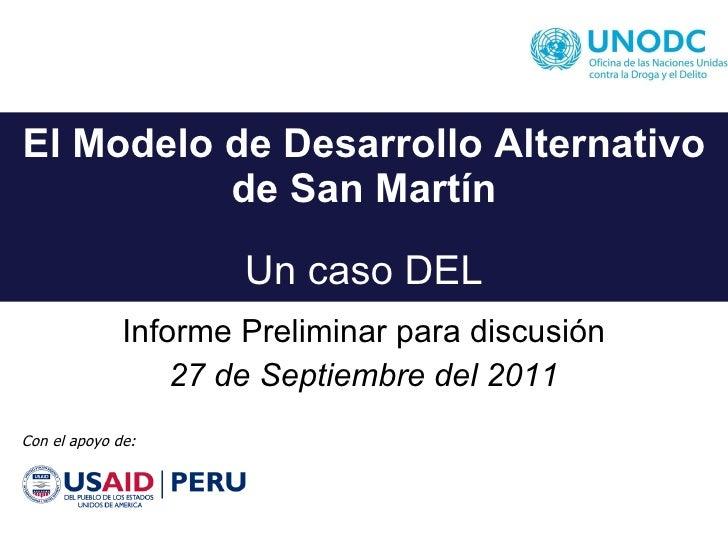 El Modelo de Desarrollo Alternativo de San Martín Un caso DEL Informe Preliminar para discusión 27 de Septiembre del 2011 ...