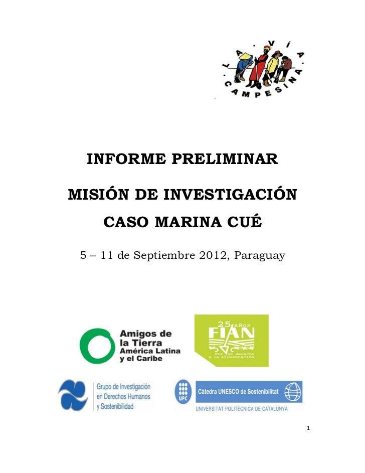 INFORME PRELIMINAR    MISIÓN DE INVESTIGACIÓN        CASO MARINA CUÉ     5 – 11 de Septiembre 2012, Paraguay              ...