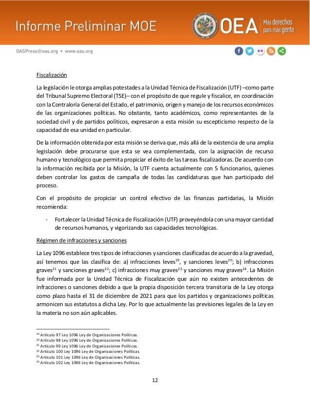 12 Fiscalización La legislación le otorga amplias potestades a la Unidad Técnica de Fiscalización (UTF) ─como parte del Tr...
