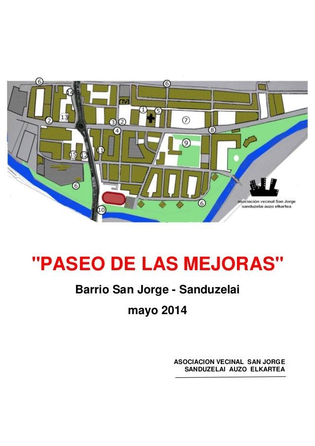 """PASEO DE LAS MEJORAS"" Barrio San Jorge - Sanduzelai mayo 2014 ASOCIACION VECINAL SAN JORGE SANDUZELAI AUZO ELKARTEA"