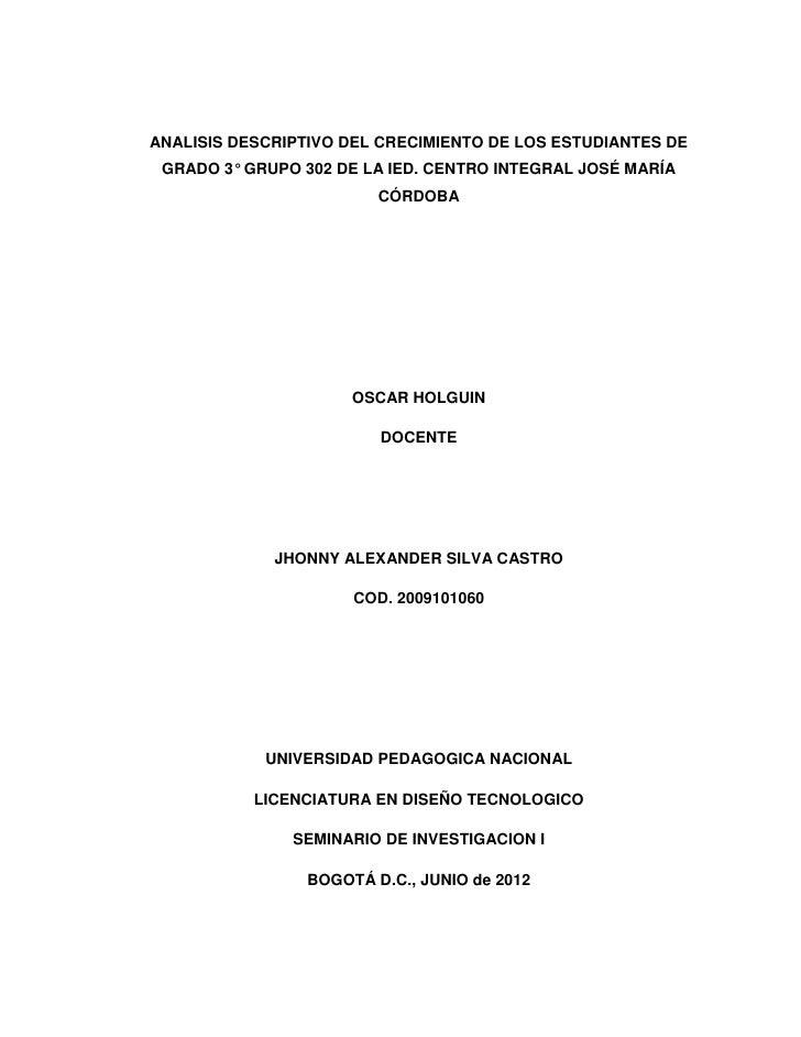 ANALISIS DESCRIPTIVO DEL CRECIMIENTO DE LOS ESTUDIANTES DE GRADO 3° GRUPO 302 DE LA IED. CENTRO INTEGRAL JOSÉ MARÍA       ...