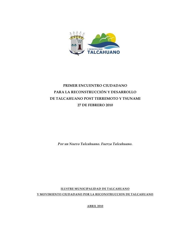 PRIMER ENCUENTRO CIUDADANO         PARA LA RECONSTRUCCIÓN Y DESARROLLO       DE TALCAHUANO POST TERREMOTO Y TSUNAMI       ...