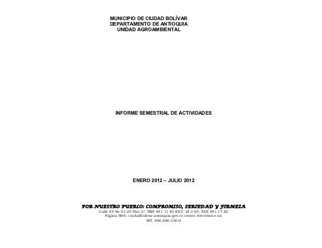 MUNICIPIO DE CIUDAD BOLÍVAR          DEPARTAMENTO DE ANTIOQUIA            UNIDAD AGROAMBIENTAL             INFORME SEMESTR...