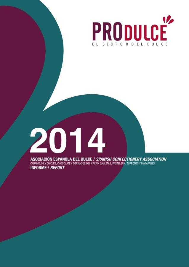 informe/report Presentación Introduction 2014 En 2013, nuestras empresas productoras del dulce, apoyadas siempre en la ilu...