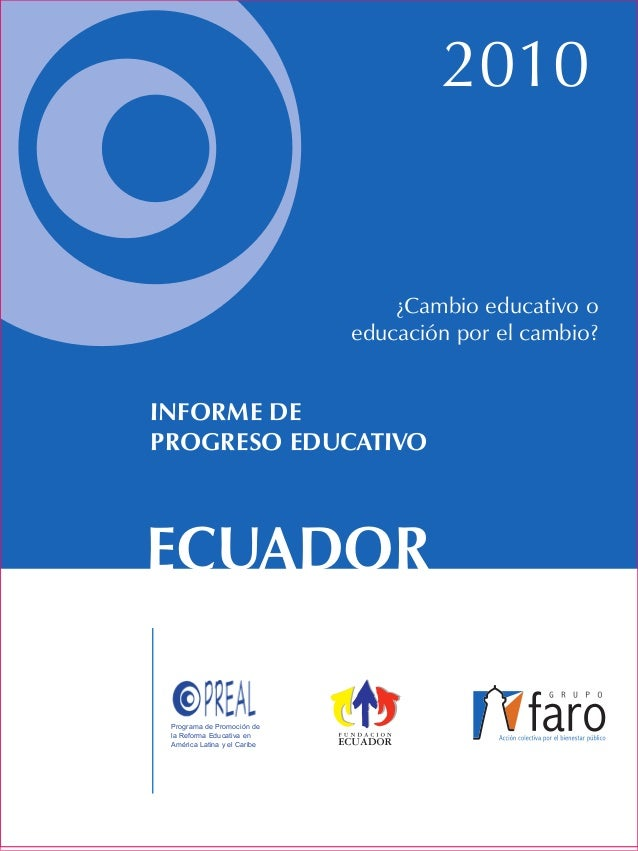 2010 INFORME DE PROGRESO EDUCATIVO Programa de Promoción de la Reforma Educativa en América Latina y el Caribe ECUADOR ¿Ca...