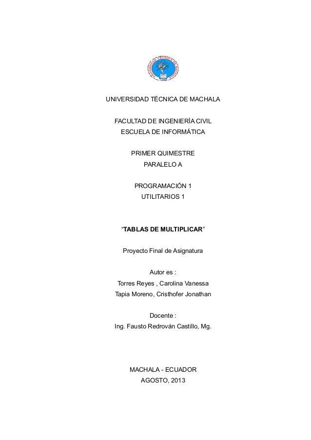 UNIVERSIDAD TÉCNICA DE MACHALA FACULTAD DE INGENIERÍA CIVIL ESCUELA DE INFORMÁTICA PRIMER QUIMESTRE PARALELO A PROGRAMACIÓ...