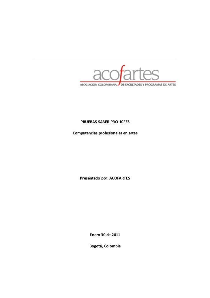 PRUEBAS SABER PRO -ICFESCompetencias profesionales en artes   Presentado por: ACOFARTES         Enero 30 de 2011         B...