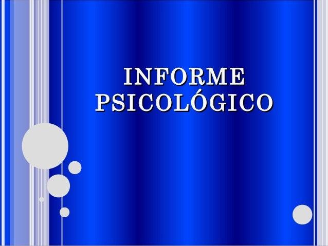INFORMEINFORME PSICOLÓGICOPSICOLÓGICO