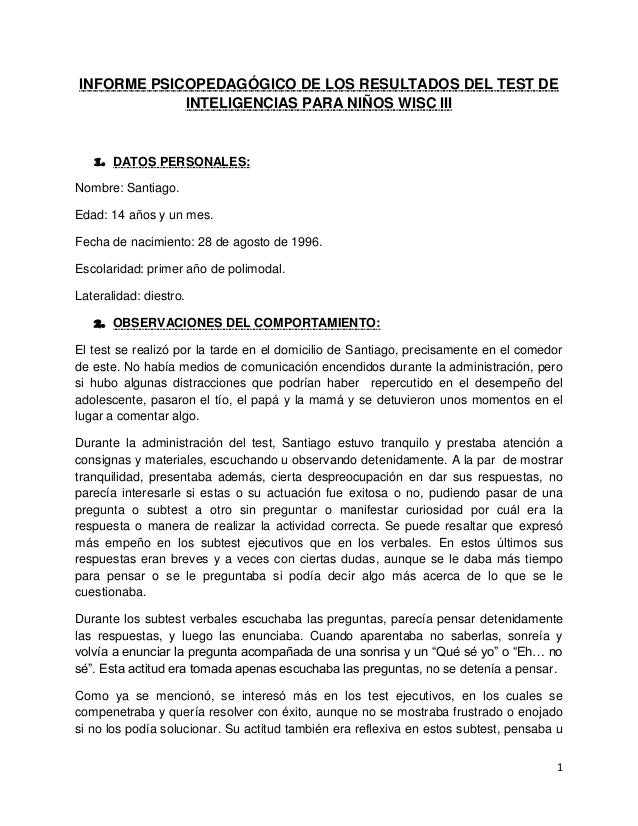 1 INFORME PSICOPEDAGÓGICO DE LOS RESULTADOS DEL TEST DE INTELIGENCIAS PARA NIÑOS WISC III 1. DATOS PERSONALES: Nombre: San...