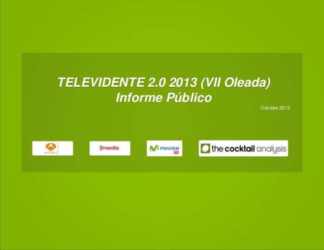 TELEVIDENTE 2.0 2013 (VII Oleada) Informe Público Octubre 2013