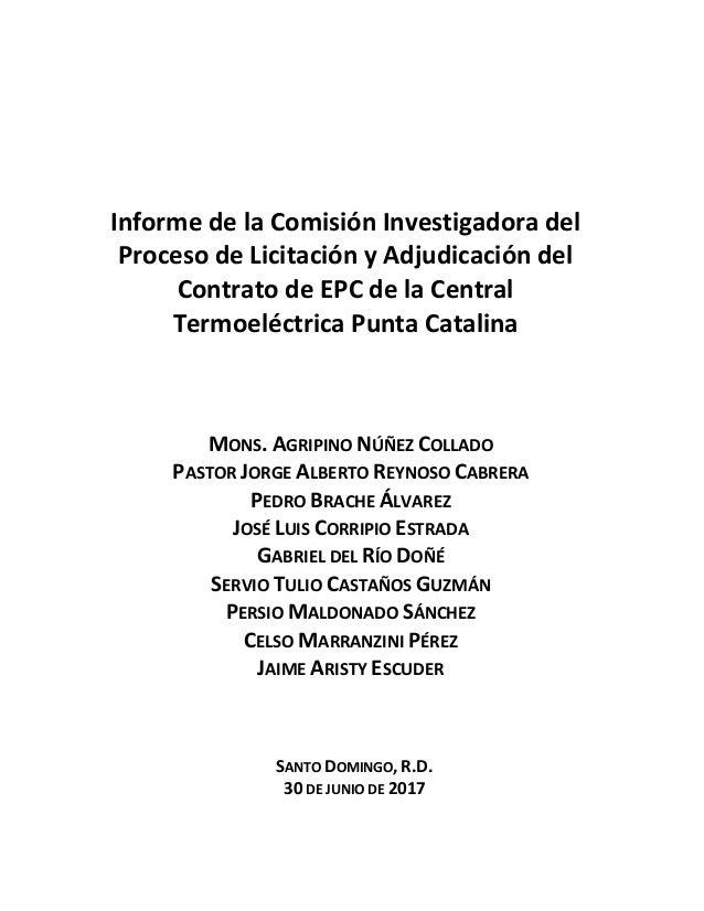 SANTO DOMINGO, R.D. 30 DE JUNIO DE 2017 Informe de la Comisión Investigadora del Proceso de Licitación y Adjudicación del ...