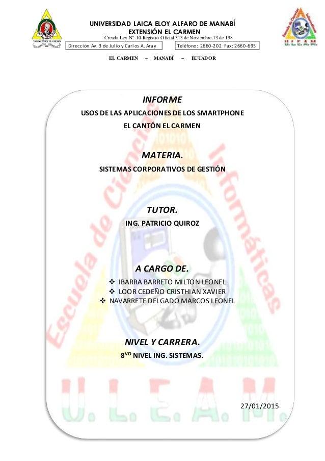 UNIVERSIDAD LAICA ELOY ALFARO DE MANABÍ EXTENSIÓN EL CARMEN Creada Ley Nº. 10-Registro Oficial 313 de Noviembre 13 de 198 ...