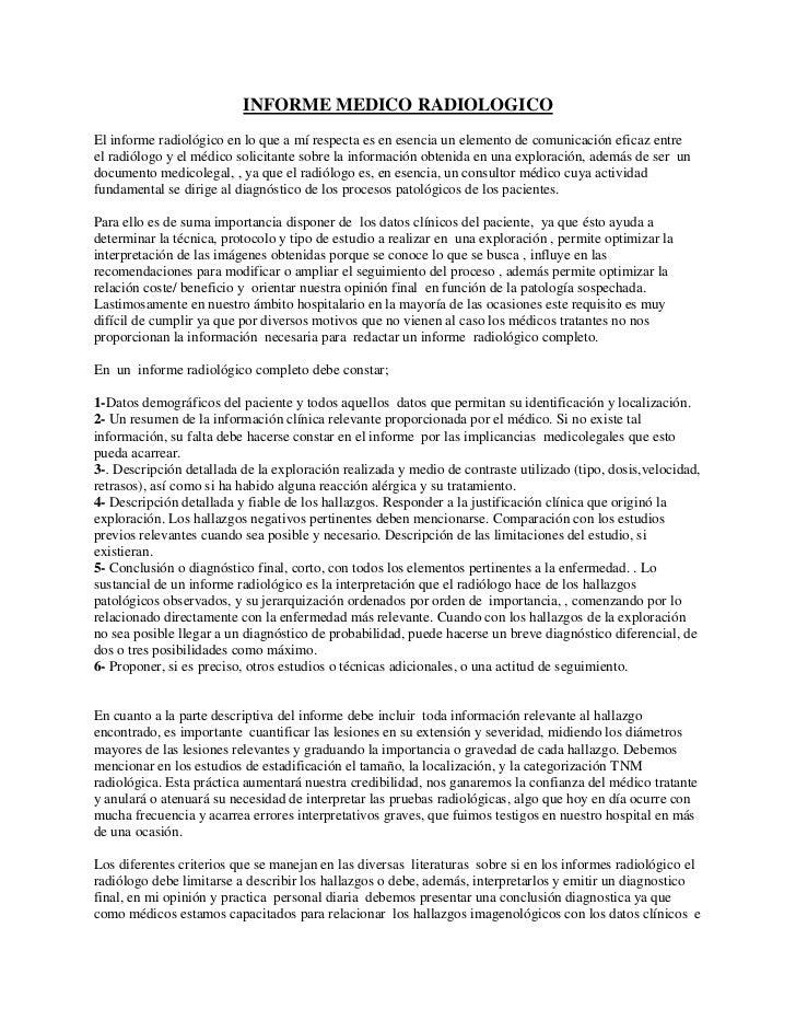 INFORME MEDICO RADIOLOGICO<br />El informe radiológico en lo que a mí respecta es en esencia un elemento de comunicación e...