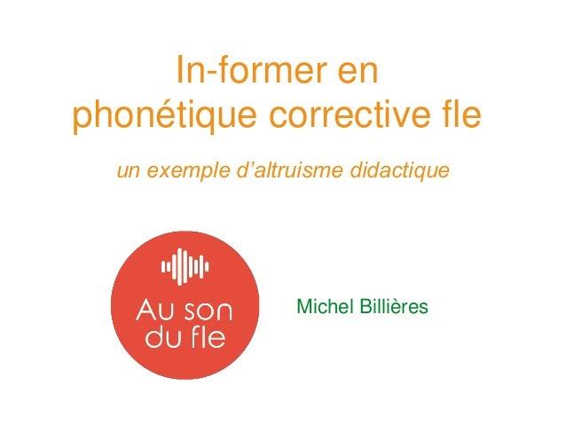 In-former en phonétique corrective fle un exemple d'altruisme didactique Michel Billières