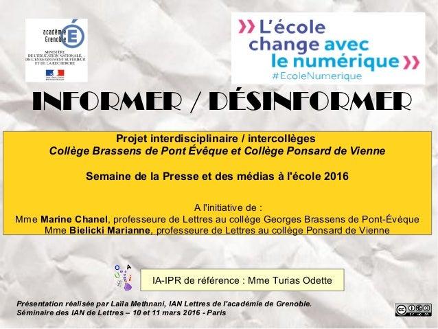 INFORMER / DÉSINFORMER Projet interdisciplinaire / intercollèges Collège Brassens de Pont Évêque et Collège Ponsard de Vie...