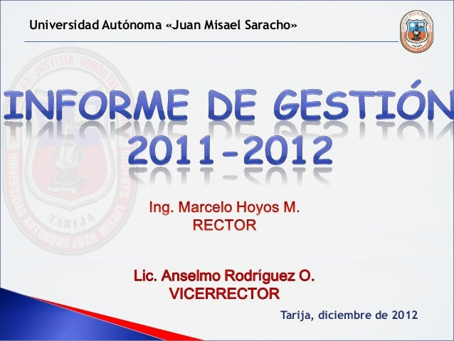 Universidad Autónoma «Juan Misael Saracho»                Lic. Anselmo Rodríguez O.                      VICERRECTOR      ...