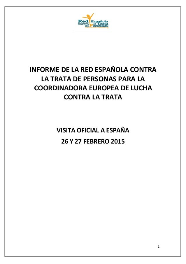 1 INFORME DE LA RED ESPAÑOLA CONTRA LA TRATA DE PERSONAS PARA LA COORDINADORA EUROPEA DE LUCHA CONTRA LA TRATA VISITA OFIC...