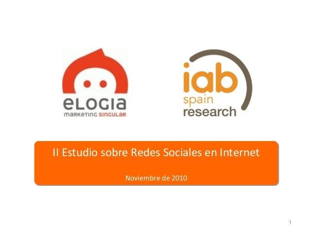 II Estudio sobre Redes Sociales en Internet Noviembre de 2010 II Estudio sobre Redes Sociales en Internet Noviembre de 201...