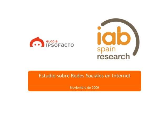 Estudio sobre Redes Sociales en InternetEstudio sobre Redes Sociales en Internet Noviembre de 2009Noviembre de 2009