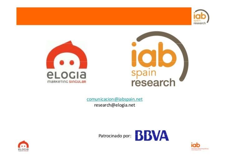 comunicacion@iabspain.net      i i @i b i        t   research@elogia.net     Patrocinadopor:     P     i d