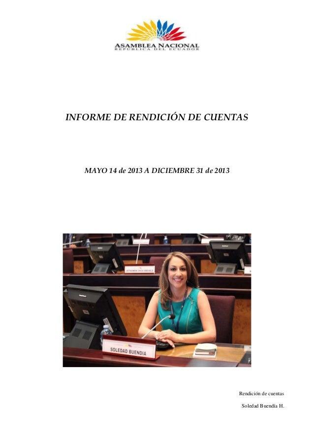 INFORME DE RENDICIÓN DE CUENTAS  MAYO 14 de 2013 A DICIEMBRE 31 de 2013  Rendición de cuentas Soledad Buendía H.
