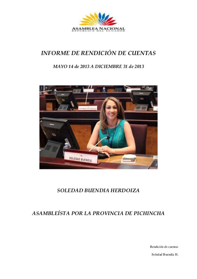 INFORME DE RENDICIÓN DE CUENTAS MAYO 14 de 2013 A DICIEMBRE 31 de 2013  SOLEDAD BUENDIA HERDOIZA  ASAMBLEÍSTA POR LA PROVI...