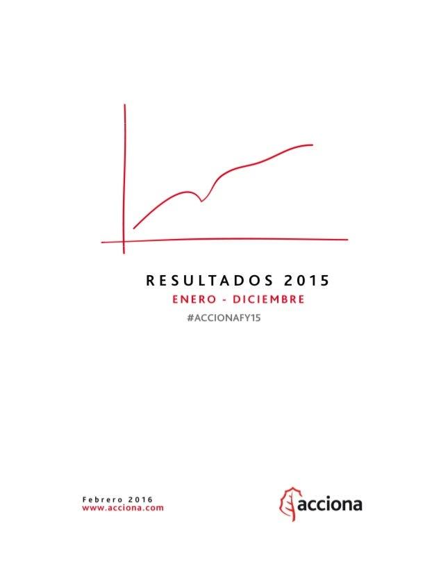 Resultados FY 2015 (enero – diciembre) 2 ÍNDICE 1. RESUMEN EJECUTIVO 2. CUENTA DE RESULTADOS CONSOLIDADA 3. BALANCE DE SIT...
