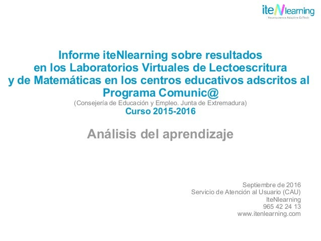 Informe iteNlearning sobre resultados en los Laboratorios Virtuales de Lectoescritura y de Matemáticas en los centros educ...