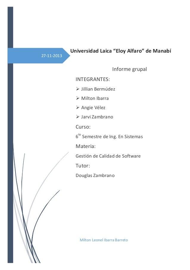 "27-11-2013  Universidad Laica ""Eloy Alfaro"" de Manabí Informe grupal INTEGRANTES:  Jillian Bermúdez  Milton Ibarra  Ang..."