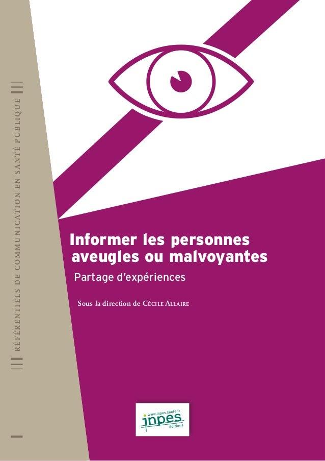 référentielS de CommuniCAtion en SAnté PuBliQue  Informer les personnes aveugles ou malvoyantes Partage d'expériences Sous...