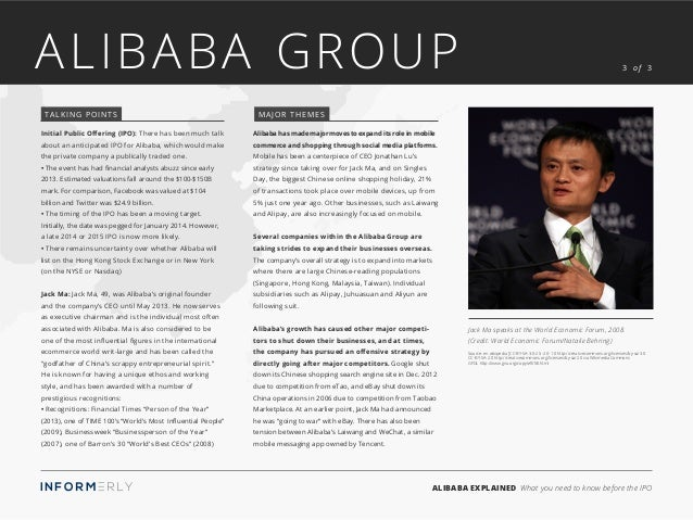 ALIBABA EXPLAINED What you need to know before the IPO ALIBABA GROUP 3 of 3 Initial Public Offering (IPO): There has been ...