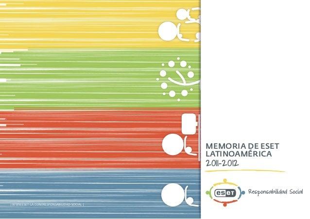 Memoria de ESET Latinoamérica 2011-2012 | www.eset-la.com/responsabilidad-social |
