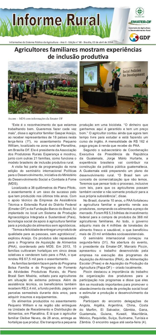 Informativo do Sistema Público da Agricultura - Ano II - Edição n° 68 - Brasília, 03 de abril de 2014. Secretaria de Agric...