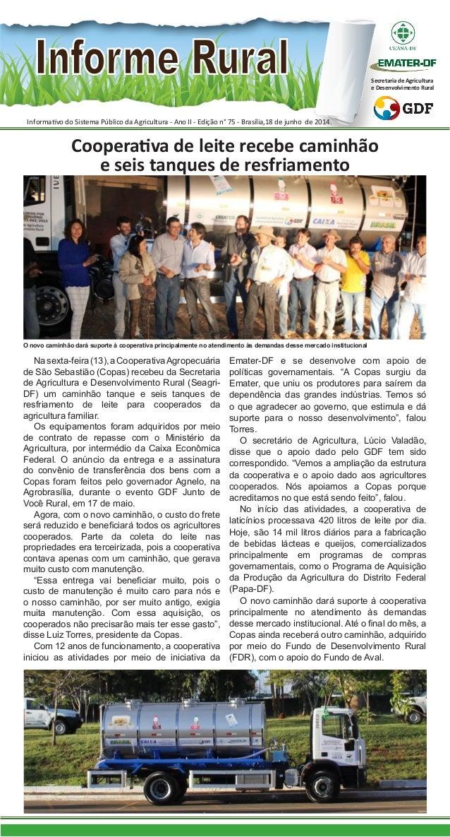 Nasexta-feira(13),aCooperativaAgropecuária de São Sebastião (Copas) recebeu da Secretaria de Agricultura e Desenvolvimento...
