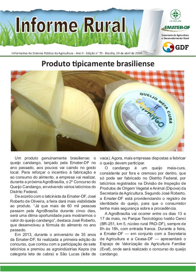 Um produto genuinamente brasiliense: o queijo candango, lançado pela Emater-DF no ano passado, aos poucos vai caindo no go...