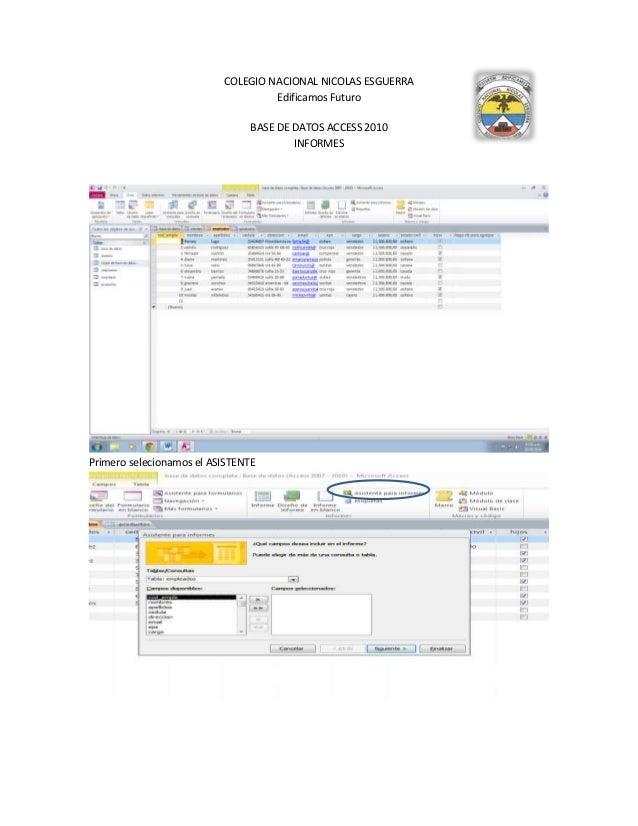 COLEGIO NACIONAL NICOLAS ESGUERRA  Edificamos Futuro  BASE DE DATOS ACCESS 2010  INFORMES  Primero selecionamos el ASISTEN...