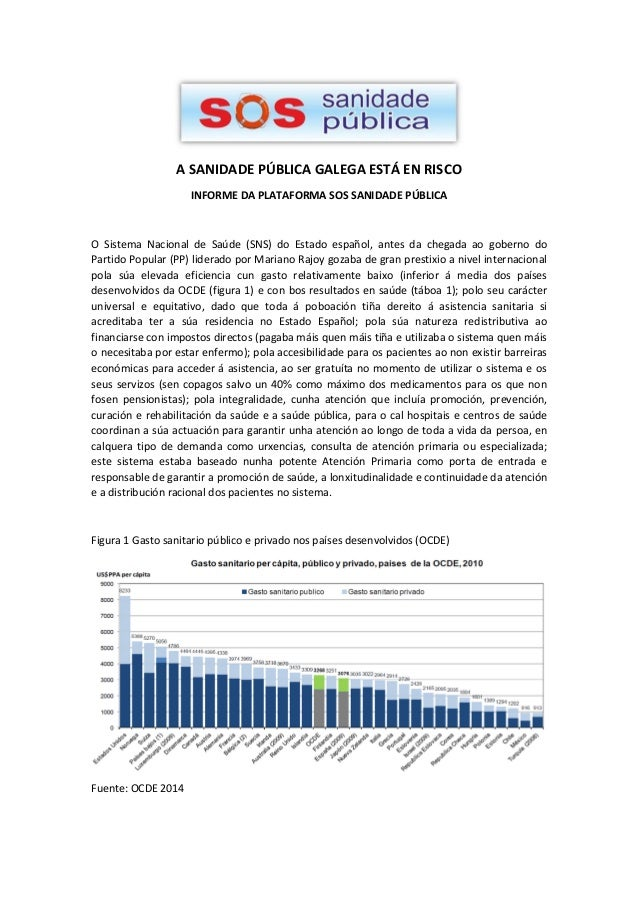 A SANIDADE PÚBLICA GALEGA ESTÁ EN RISCO  INFORME DA PLATAFORMA SOS SANIDADE PÚBLICA  O Sistema Nacional de Saúde (SNS) do ...