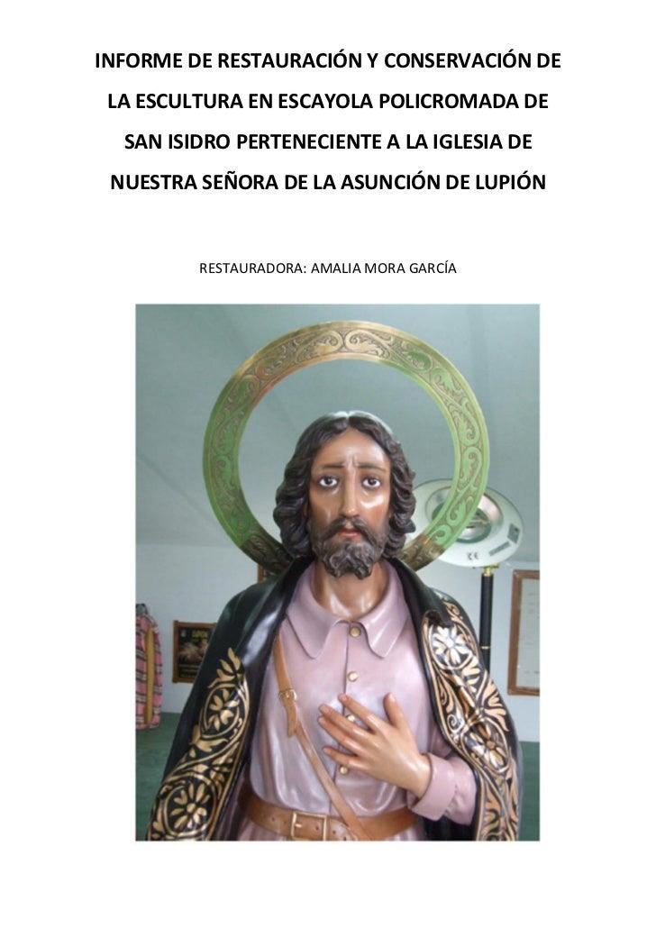 INFORME DE RESTAURACIÓN Y CONSERVACIÓN DE LA ESCULTURA EN ESCAYOLA POLICROMADA DE  SAN ISIDRO PERTENECIENTE A LA IGLESIA D...