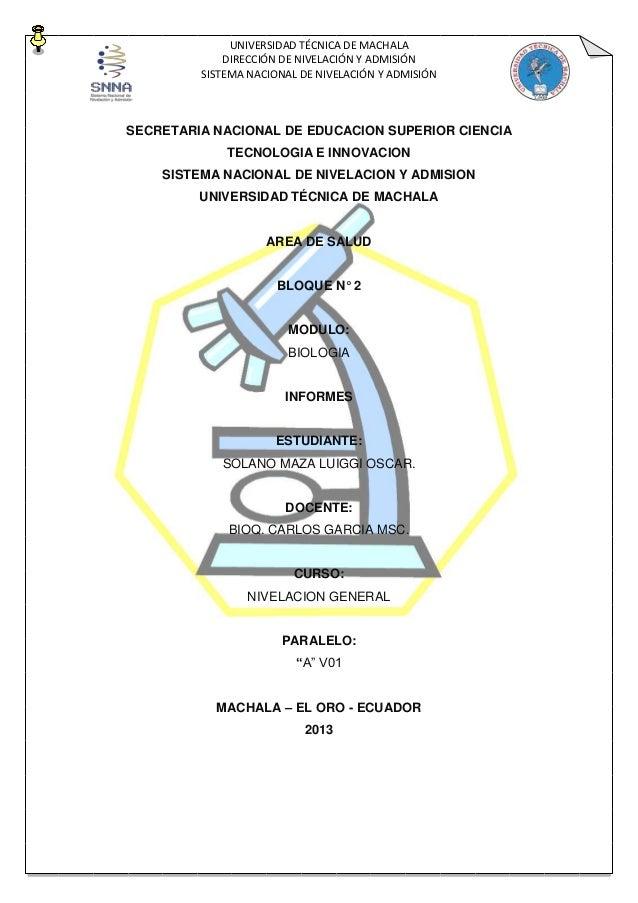 UNIVERSIDAD TÉCNICA DE MACHALA DIRECCIÓN DE NIVELACIÓN Y ADMISIÓN SISTEMA NACIONAL DE NIVELACIÓN Y ADMISIÓN SECRETARIA NAC...